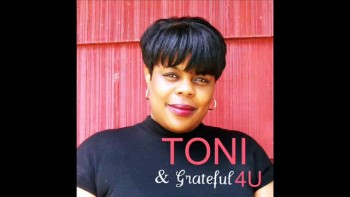 Toni Grateful 4U ...It Was U Jesus