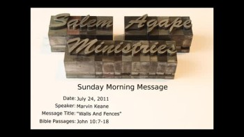 07-24-2011, Marvin Keane, Walls And Fences, John 10:7-8