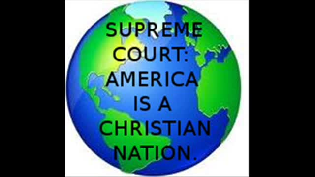 SUPREME COURT: AMERICA IS A CHRISTIAN NATION.
