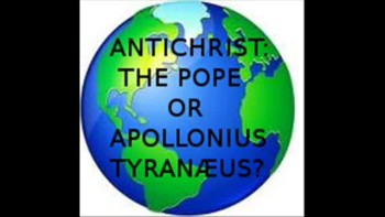 ANTICHRIST: THE POPE OR APOLLONIUS TYRANÆUS?