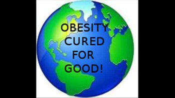 OBESITY CURED FOR GOOD!