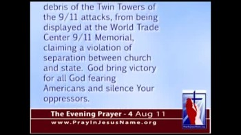 The Evening Prayer - 04 Aug 11 - Atheists Sue to Stop 9/11 Memorial Cross