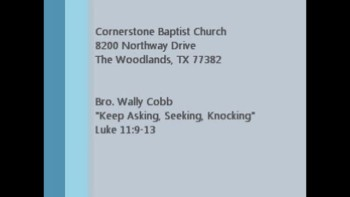 CBC The Woodlands July 31, 2011 Bro. Wally Cobb