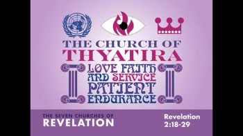 6-26-11 The Seven Churches of REvelation - Thyatira