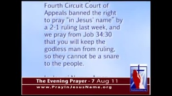 The Evening Prayer - 07 Aug 11 - Victory!  6 of 7 NC County will Appeal Jesus Prayers to Supreme Court