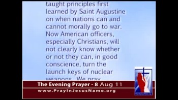 "The Evening Prayer - 08 Aug 11 - Air Force Bans Christian ""Just War Theory"" from Nuke Missile Training"
