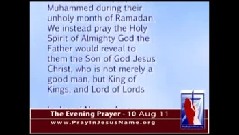 The Evening Prayer - 10 Aug 11 - Muslims begin unholy month of Ramadan