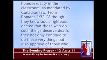 The Evening Prayer - 12 Aug 11 - Canada Forces Catholic Schools to Teach Homosexuality