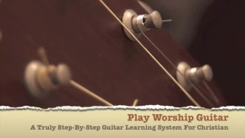 Best Worship Guitar Lesson - A Truly Step-By-Step Guitar Learning System For Christian Guitarists