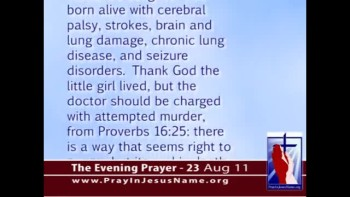 The Evening Prayer - 23 Aug 11 - Failed Abortionist Must Pay Survivor $36 Million in Damages