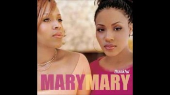 Can't Give Up Now - Mary Mary