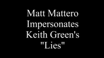 Matt Mattero Sings Keith Green's Lies