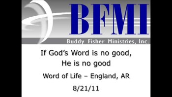 If God's Word is no good, He is no good.