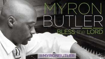 Myron Butler - Bless the Lord (Slideshow with Lyrics)