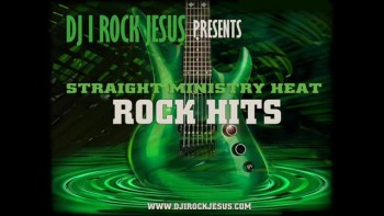"Dj I Rock Jesus Presents ""Straight Ministry Heat Rock Hits"""
