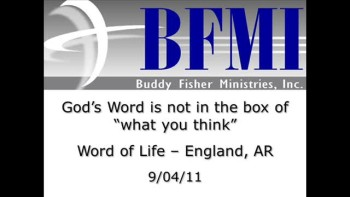 "God's Word is not in the box of ""what you think"""