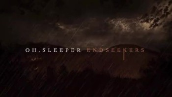 Oh, Sleeper - Endseekers (Slideshow with Lyrics)