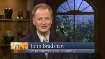 """""""The Things of This World"""" (It Is Written with John Bradshaw)"""
