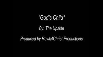 """God's Child"" - The Upside"
