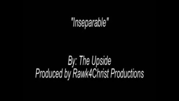 """""""Inseparable"""" - The Upside"""