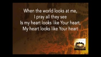Chris Tomlin Your Heart (DAVID) (Slideshow With Lyrics)