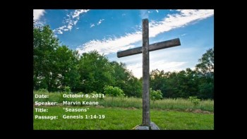 10-09-2011, Marvin Keane, Seasons, Genesis 1:14-19