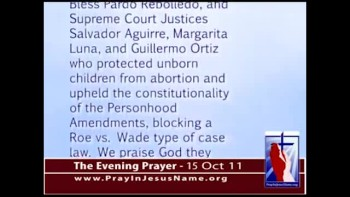 The Evening Prayer - 15 Oct 11 - Mexico Supreme Court upholds Personhood ban on Abortion
