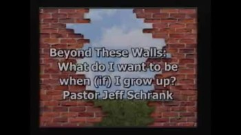Beyond These Walls: What Do I Want To Be When (If) I Grow Up?