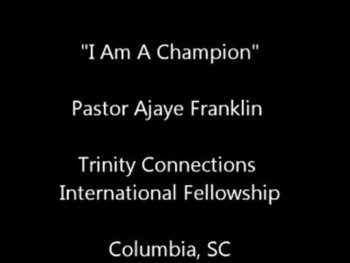 I'm A Champion-Pastor Ajaye