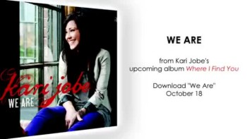 Kari Jobe - We Are (Slideshow with Lyrics)