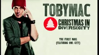 TobyMac featuring Owl City - The First Noel