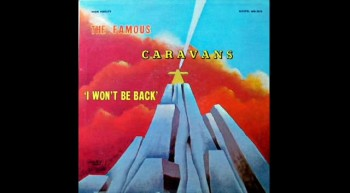 The Caravans-I Wont Be Back
