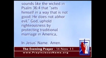 The Evening Prayer - 14 Nov 11 - Democrats Vote To Homosexualize Marriage in All 50 States