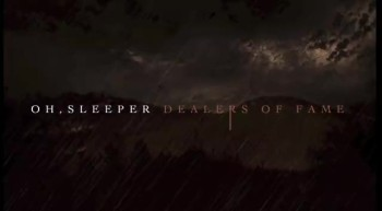 Oh, Sleeper - Dealers of Fame (Official Lyric Video)
