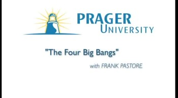 The Four Big Bangs - Prager University