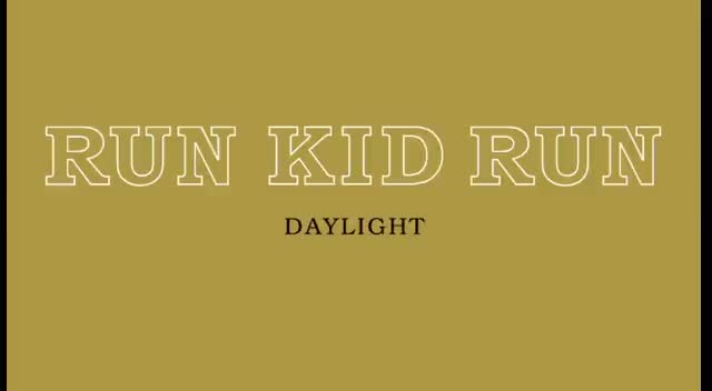 Run Kid Run - Daylight (Official Lyric Video)