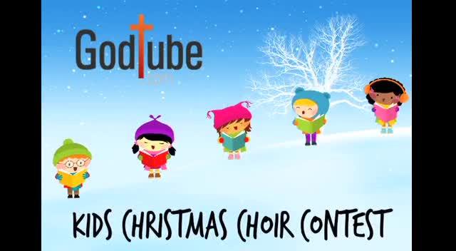 The GodTube CHRISTMAS Kid's Choir! ENTER NOW!