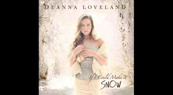 """Deanna Loveland - """"If I Could Make it Snow"""" (Audio)"""