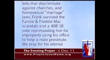 The Evening Prayer - 06 Dec 11 - Homosexual Congressman Barney Frank (D-MA) Is Retiring