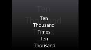 Ten Thousand Times Ten Thousand