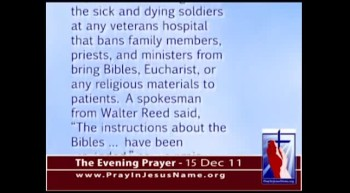 The Evening Prayer -  15 Dec 11 - U.S. Vet Hospital Bans, then Unbans Bibles for Dying Soldiers
