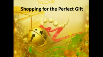 Shopping for the Perfect Gift - 12/11/2011