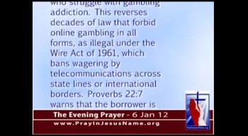 The Evening Prayer - 6 Jan 12 - Obama Legalizes Internet Gambling