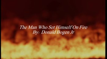 The Man Who Set Himself On Fire