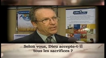 Selon vous, Dieu accepte-t-il tous les sacrifices ?