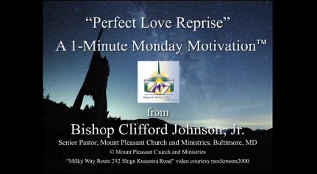 Perfect Love Reprise: A One-Minute Motivation by Bishop Clifford M. Johnson, Jr.