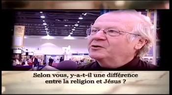 Selon vous, y-a-t-il une différence entre la religion et Jésus-Christ ?