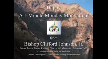 Happy: A 1-Minute Motivation message from Bishop Clifford M. Johnson, Jr.