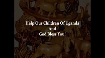 River Jordan Ministries ~ (God's Mission To Help The Children Of Uganda) ~ East Africa