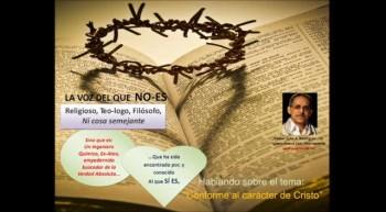 Conforme al Carácter de Cristo.  Pastor Julio Rodriguez. La voz del que No Es
